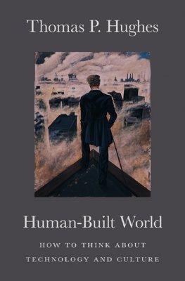 Human-Built World By Hughes, Thomas Parke