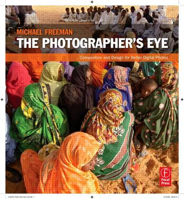 The Photographer's Eye By Freeman, Michael