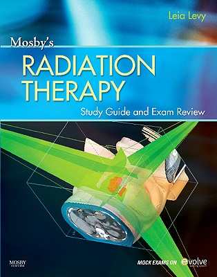 Mosby's Radiation Therapy By Levy, Leia