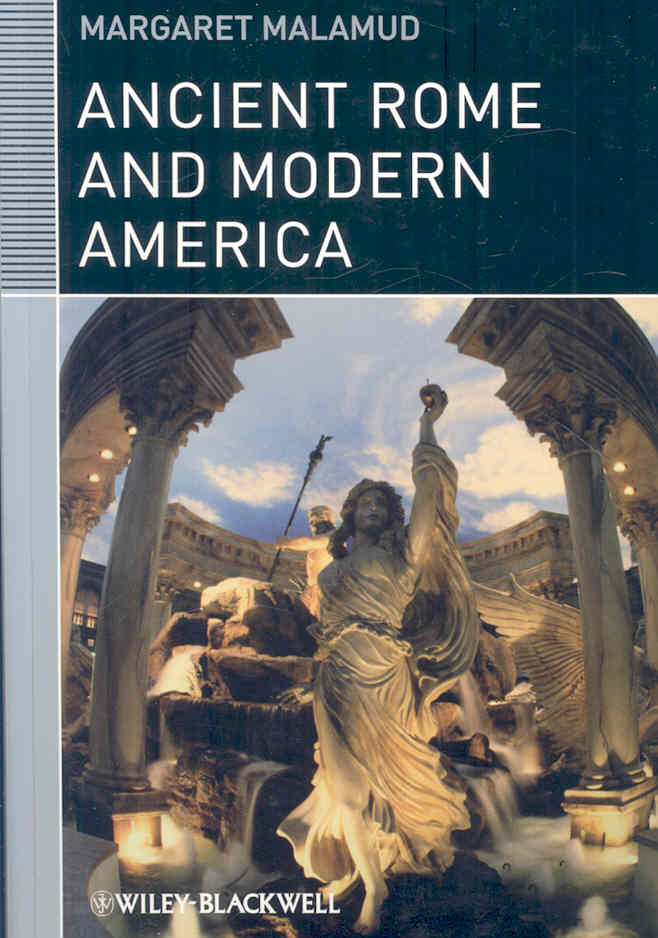 Ancient Rome and Modern America By Malamud, Margaret