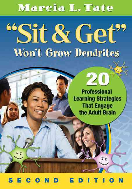 'Sit and Get' Won't Grow Dendrites By Tate, Marcia L.